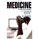 Practicing 21st. Century Medicine