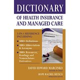 Dictionary Health Insurance and Managed Care